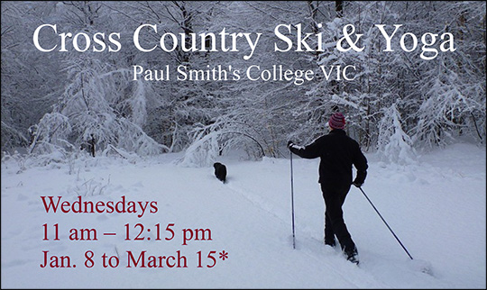 Cross Country Ski and Yoga at the Paul Smiths VIC